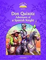 Classic Talesdon Quixote: Adventures of a Spanish Knight Level 4 (Classic Tales Second Edition)