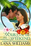 Yours for the Weekend: An April Indulgence (An Indulgences Novella Book 5)