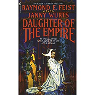 Daughter of the Empire     Riftwar Cycle: The Empire Trilogy, Book 1              Auteur(s):                                                                                                                                 Raymond E. Feist,                                                                                        Janny Wurts                               Narrateur(s):                                                                                                                                 Tania Rodrigues                      Durée: 19 h et 51 min     14 évaluations     Au global 4,5