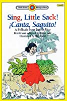 Sing, Little Sack! ¡Canta, Saquito!-A Folktale from Puerto Rico: Level 3 (Bank Street Ready-To-Read)