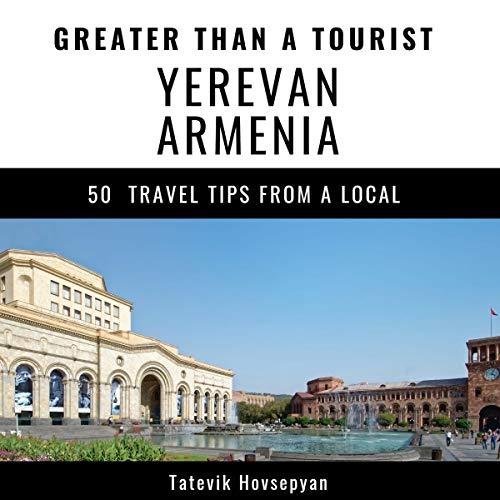 Greater Than a Tourist: Yerevan, Armenia audiobook cover art