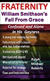 Fraternity - William Smithson's Fall From Grace: Confused and Alone In His Gayness