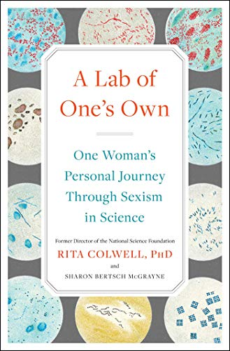Image of A Lab of One's Own: One Woman's Personal Journey Through Sexism in Science