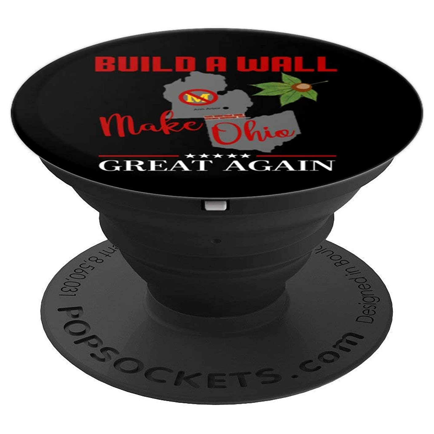 Make the State of Ohio Great Again Build a Wall - PopSockets Grip and Stand for Phones and Tablets