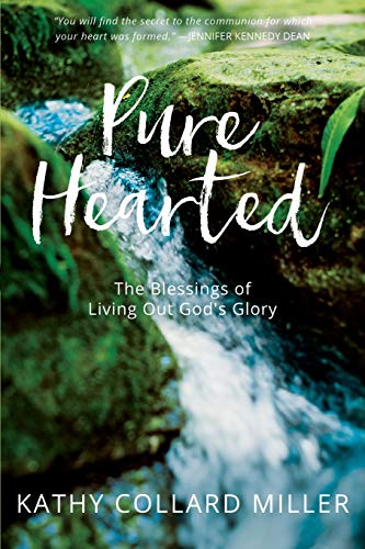 Book: Pure-Hearted - The Blessings of Living Out God's Glory by Kathy Collard Miller