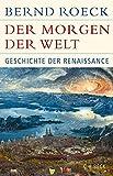 Der Morgen der Welt: Geschichte der Renaissance