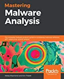 mastering malware analysis: the complete malware analyst's guide to combating malicious software, apt, cybercrime, and iot attacks (english edition)