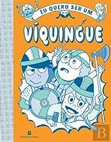 Eu Quero Ser Um Víquingue (Portuguese Edition)