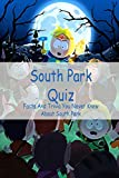 South Park Quiz: Facts And Trivia You Never Knew About South Park: South Park Trivia (English Edition)