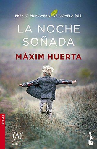 La noche soñada: Premio Primavera de Novela 2014 (NF...