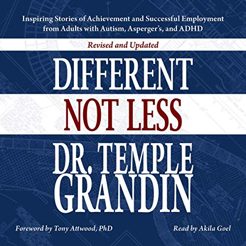 Different...Not Less: Revised and Updated: Inspiring Stories of Achievement and Successful Employmen