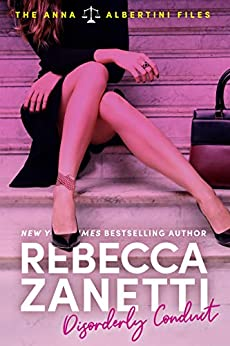 Disorderly Conduct (The Anna Albertini Files Book 1) by [Rebecca Zanetti]