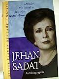 » Frieden mit Israel - das wäre wunderbar « : Jehan Sadat - Autobiographie (Starke Frauen des Jahrhunderts)