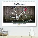 Stahlrenner - Rennrad-Klassiker aus Europa (Premium, hochwertiger DIN A2 Wandkalender 2022, Kunstdruck in Hochglanz)