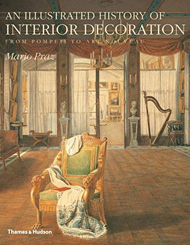 Compare Textbook Prices for An Illustrated History of Interior Decoration: From Pompeii to Art Nouveau  ISBN 9780500233580 by Praz, Mario