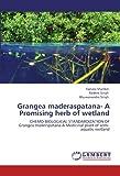 Grangea maderaspatana- A Promising herb of wetland: CHEMO-BIOLOGICAL STANDARDIZATION OF Grangea maderspatana-A Medicinal plant of semi-aquatic wetland