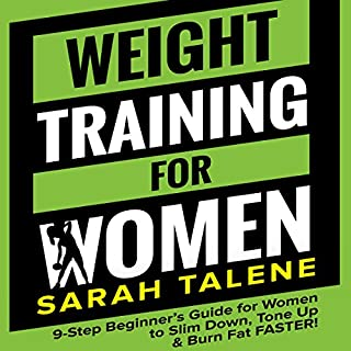 Weight Training for Women: 9-Step Beginner's Guide for Women to Slim Down, Tone Up & Burn Fat FASTER! audiobook cover art