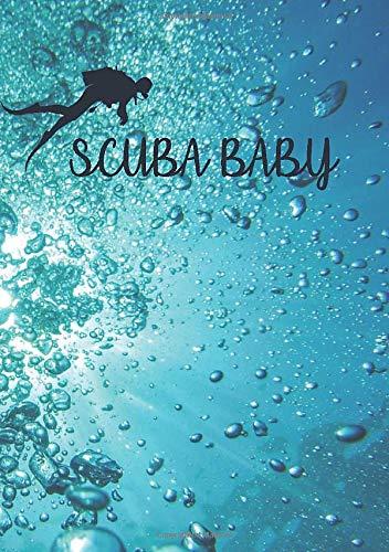 Scuba Baby: Tauchlogbuch A5 / englisch / 110 Seiten / Notizbuch / Pro Seite ein Tauchgang / Blasen