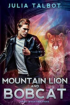 Mountain Lion and Bobcat (Apex Investigations Book 3) by [Julia  Talbot]