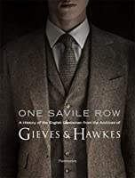 One Savile Row: Gieves & Hawkes: The Invention of the English Gentleman
