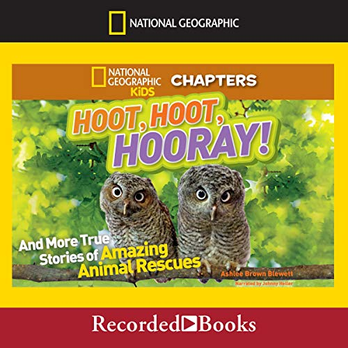 National Geographic Kids Chapters: Hoot, Hoot, Hooray! And More True Stories of Amazing Animal Rescues  By  cover art