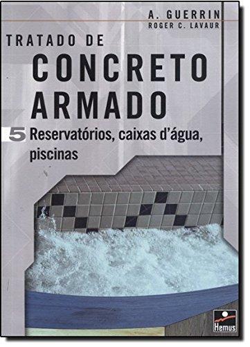 Concreto Armado 5. Reservatórios, Caixas D`Água, Piscinas