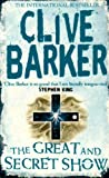 The Great and Secret Show by Clive Barker (2009-01-01)