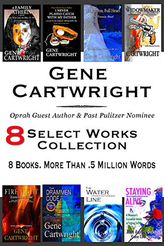 Book: Gene Cartwright's 8 Select Works Collection - Oprah Guest Author & Past Pulitzer Nominee by Gene Cartwright