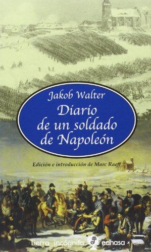 Diario de un soldado de Napole¢n (Tierra Incógnita)