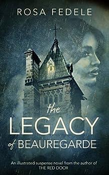 [Rosa Fedele]のThe Legacy of Beauregarde (English Edition)