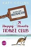 Nächster Halt: Australien: Romantische Urlaubslektüre (The Lonely Hearts Travel Club 4)