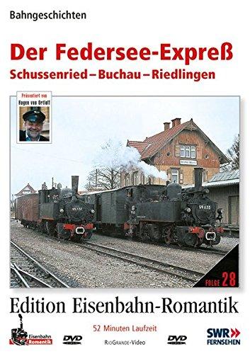 28. Der Federsee-Expreß - Sussenried - Buchau- Riedlingen - Bahngeschichten - Edition Eisenbahn-Romantik