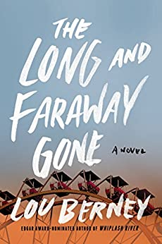 The Long and Faraway Gone: A Novel by [Lou Berney]