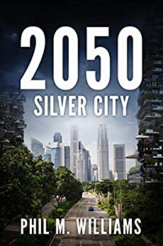 2050: Silver City (Book 3) by [Phil M. Williams]