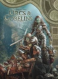 Orcs et Gobelins, tome 12 : Pest par Sylvain Cordurié