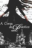 A Coroa de Plástico (Portuguese Edition)