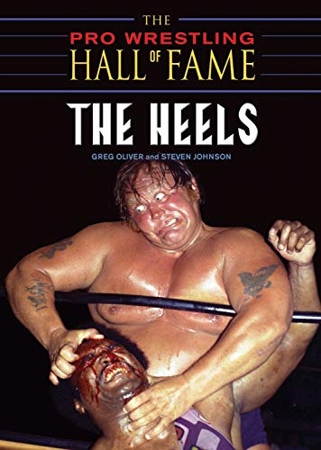 The Pro Wrestling Hall of Fame: The Heels