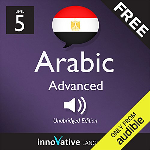 Learn Arabic with Innovative Language's Proven Language System - Level 05: Advanced audiobook cover art