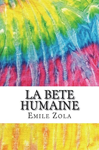La Bete Humaine: Includes MLA Style Citations for Scholarly Secondary Sources, Peer-Reviewed Journal Articles and Critical Academic Research Essays (Squid Ink Classics)