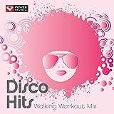Disco Hits Walking Workout Mix (60 Min Non-Stop Walking Mix (128 BPM) ) [Clean]