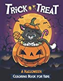 Trick or Treat: Happy Halloween Coloring Book for Kids Age 5 and up - Collection of Fun, Original & Unique Halloween Coloring Pages For Children !