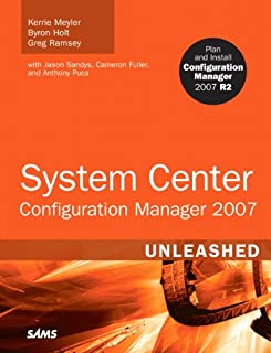 System Center Configuration Manager (SCCM) 2007 Unleashed (English Edition)
