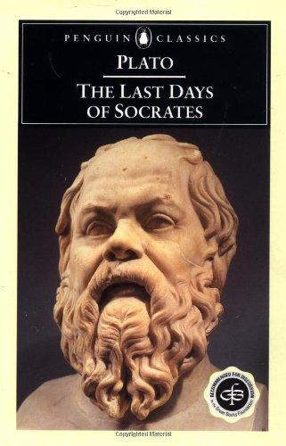 The Last Days of Socrates: Euthyphro/Apology/Crito/Phaedo (Penguin Classics)