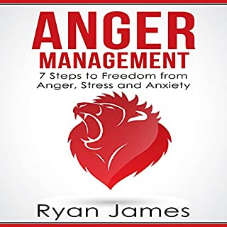 Anger Management: 7 Steps to Freedom from Anger, Stress and Anxiety cover art