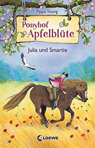 Ponyhof Apfelblüte 6 - Julia und Smartie: Pferdebuch für Mädchen ab 8 Jahre