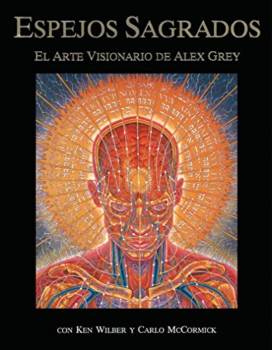 SPA-ESPEJOS SAGRADOS ORIGINAL/: El Arte Visionario de Alex Grey