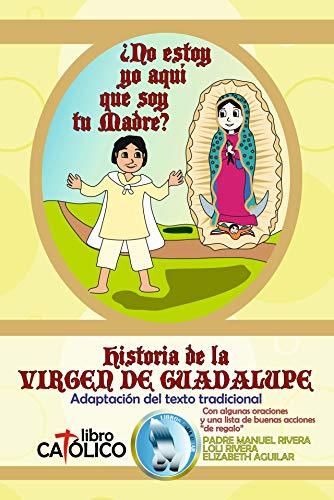 HISTORIA DE LA VIRGEN DE GUADALUPE