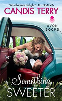 Something Sweeter (Sweet, Texas Book 3) by [Candis Terry]