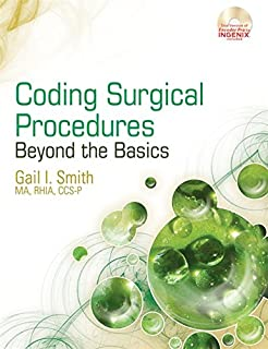 Coding Surgical Procedures: Beyond the Basics (Health Information Management Product)