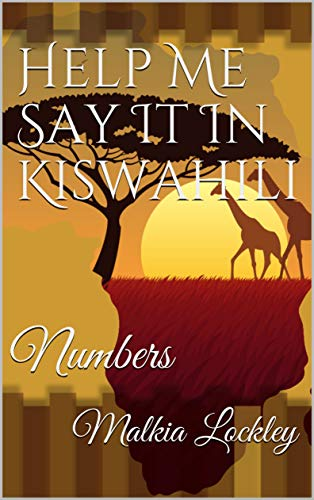 Help Me Say It In Kiswahili: Numbers (English Edition)